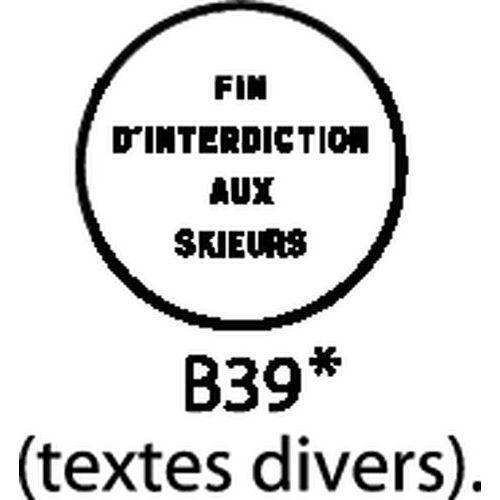 Painel de sinalização - B39 - Final da proibição cuja natureza está indicada no painel
